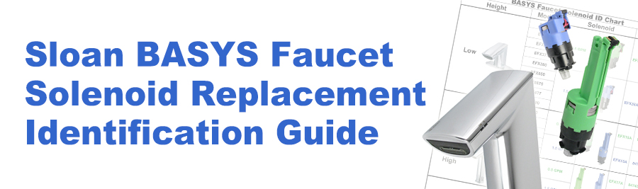 Sloan BASYS Faucet Solenoid Replacement Chart